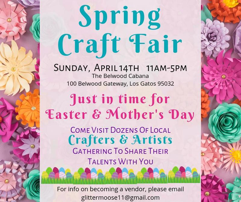 Spring Craft Fair at Belwood of Los Gatos April 14 2019